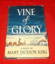 """Vine of Glory""  Mary Jackson King *1948* 1st Edition  HC/DJ"