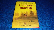 NATALIE BABBITT:LA FONTE MAGICA.FABBRI AGOSTO 2002 RILEGATO BUONISSIMO!!