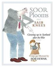 Soor Plooms and Sair Knees: Growing Up in Scotland After the War-ExLibrary