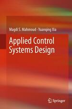 Applied Control Systems Design, Magdi S. Mahmoud