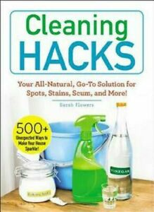 Cleaning Hacks Book All-Natural House Cleaning Method Solution for Spots Stains