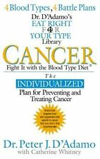Cancer: Fight It with the Blood Type Diet (Dr. Peter J. D'Adamo's Eat Right 4