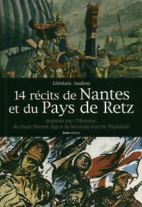 Livre 14 récits de Nantes et du pays de Retz Ghislain Audion Geste éditions 2013