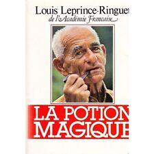 LA POTION MAGIQUE / Louis LEPRINCE-RINGUET de l'académie française 1981 TBE