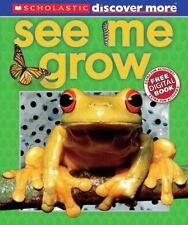 Scholastic Discover More: See Me Grow by Arlon, Penelope, Good Book