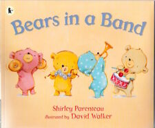BEARS IN A BAND Shirley Parenteau David Walker Brand New 2015 Classic Walker pb
