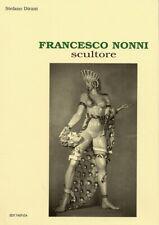 Francesco Nonni. Scultore - [Edit Faenza]