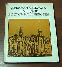 FOLK NATIONAL ANCIENT CLOTHES COSTUME EAST EUROPE SCYTHIANS SLAVS RUSSIAN BOOK