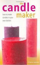 The Candle Maker: How to Make Candles in Your Own Kitchen-ExLibrary