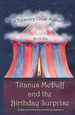 Titanus McDuff and the Birthday Surprise by Fogelstrom, Gretchen M. -Paperback
