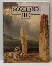 Historic Scotland: Scotland BC : An Introduction to the Prehistoric Houses, Tom…