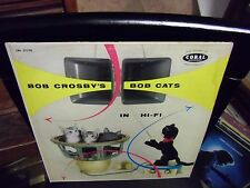 Bob Crosby Bob Cats In Hi Fi vinyl LP Coral [Maroon Label] Records VG