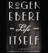 NEW  Life Itself : A Memoir by Roger Ebert (2011, CD, Unabridged)