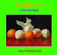 Colours: A First Art Book, Micklethwait, Lucy, New Book