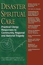 Disaster Spiritual Care : Practical Clergy Responses to Community, Regional...