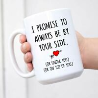 Valentine's Day Funny His Her Couples Anniversary Coffee Mug Gift I Promise