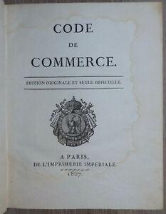 Code de commerce - Édition originale et seule officielle - 1807 Code Napoléon EO