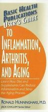 User's Guide to Inflammation, Arthritis, and Aging : Learn How Diet and...