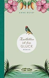 Zartbitter ist das Glück: Roman von Østby, Anne | Buch | Zustand gut