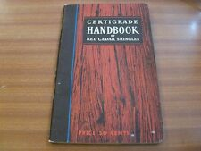 CERTIGRADE HANDBOOK OF RED CEDAR SHINGLES BY BROR L GRONDAL 1951 EDITION