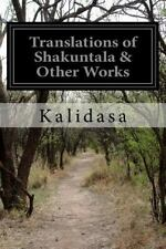 Translations of Shakuntala and Other Works by Kalidasa (2014, Paperback)