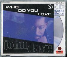 John Davis   CD-MAXI   WHO DO YOU LOVE   (c) 1990 POLYDOR 873 455-2