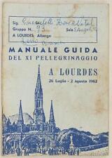 MANUALE GUIDA XI PELLEGRINAGGIO LOURDES 1962 SACERDOTI CLERO AMMALATI PROGRAMMA
