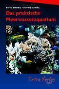 Das praktische Meerwasseraquarium von Bernd Schmitt und Steffen Schmitt (2005, Gebundene Ausgabe)