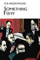 Something Fishy by P. G. Wodehouse (Hardback, 2008)