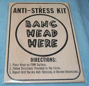 Anti-Stress Kit (Bang Head Here) Wood Sign, New & Factory Sealed