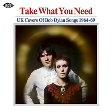 Various - Take What You Need - UK Covers Of Bob Dylan Songs 1964-69 (CDCHD 1508)