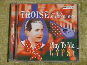 Troise & His Mandoliers - Play To Me Gypsy : 2003 Living Era CD