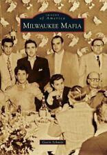 Images of America: Milwaukee Mafia by Gavin Schmitt