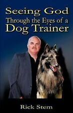 Seeing God Through the Eyes of a Dog Tra by Rick Stem (2006, Paperback)
