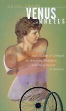 Venus on Wheels: Two Decades of Dialogue on Disability, Biography, and-ExLibrary
