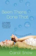 Been There, Done That by Carol Snow (2006, Paperback) ~GOOD CONDITION~
