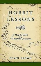Hobbit Lessons: A Map for Life's Unexpected Journeys  Brown, Devin Paperback Goo