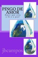 Pingo de Amor : Conselhos D'alma by jbcampos campos (2016, Paperback)