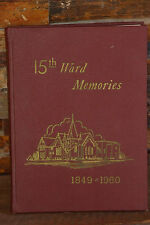 SLC 15th Ward Memories 1849-1960 Salt Lake City Utah LDS Mormon History