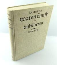* Seltenes Buch * Das Buch der Waren Kunst zu Distillieren / Destillieren e874