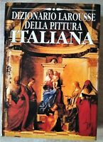 DIZIONARIO LAROUSSE DELLA PITTURA ITALIANA CDE 1993 Prima edizione