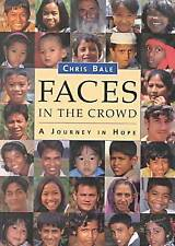 Faces in the Crowd: A Journey in Hope by Chris Bale