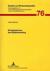 Mauer, Erfolgsfaktoren Stadt-Marketing, Theorie u. Empirie Analyse + Folgerungen