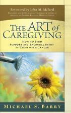 NEW The Art of Caregiving How to Lend Support and Encouragement..Cancer HB SALE