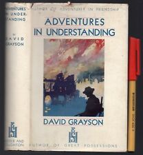 1933 ADVENTURES IN UNDERSTANDING David Grayson 313pg modern day 'parables'