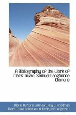 A Bibliography Of The Work Of Mark Twain, Samuel Langhorne Clemens: By Merle ...