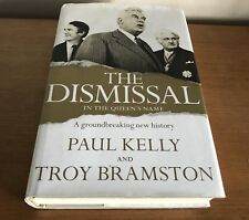 SIGNED Book: Kelly & Bramston - Dismissal in the Queen's Name - Whitlam/ Fraser