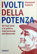 (Storia) G. Valdevit - I VOLTI DELLA POTENZA  Carocci 2004