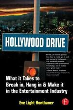 Hollywood Drive: What it Takes to Break in, Hang in & Make it in the