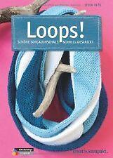 Loops!: Schöne Schlauchschals schnell gestrickt von...   Buch   Zustand sehr gut